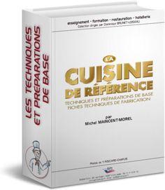 La cuisine de référence : Techniques et préparations de base fiches techniques de fabrication