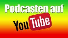 Podcasten auf Youtube