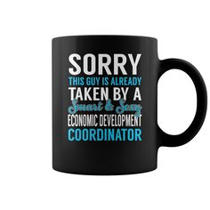 Sorry This Guy is Already Taken by a Smart and Sexy Economic Development Coordinator Job Mug #gift #ideas #Popular #Everything #Videos #Shop #Animals #pets #Architecture #Art #Cars #motorcycles #Celebrities #DIY #crafts #Design #Education #Entertainment #Food #drink #Gardening #Geek #Hair #beauty #Health #fitness #History #Holidays #events #Home decor #Humor #Illustrations #posters #Kids #parenting #Men #Outdoors #Photography #Products #Quotes #Science #nature #Sports #Tattoos #Technology…