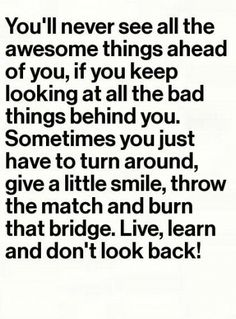 Live Learn and don't look back