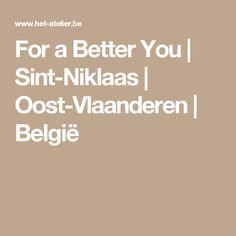 For a Better You | Sint-Niklaas | Oost-Vlaanderen | België