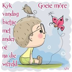 Lekker Dag, Afrikaanse Quotes, Goeie More, My Roots, Good Morning Wishes, Daily Quotes, Inspirational Quotes, Motivational, Beautiful Pictures