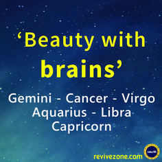 beauty with brains, zodiac signs, gemini, cancer, virgo, libra, capricorn, aquarius