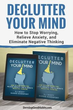 Mindfulness book that will help you clean any mental mess and function with greater clarity and purpose. | How to Stop Worrying, Relieve Anxiety, and Eliminate Negative Thinking. | Self improvement / Self help book to help you focus and eliminate negative thinking.