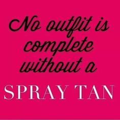 Complete your outfit with a spray tan #afranztans