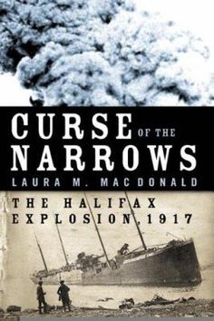 Curse of the Narrows - Whitby Public Library Book Club Books, The Book, Halifax Explosion, Nova Scotia Travel, Traditional Books, I Love Reading, Outlander Series, Library Books, Nonfiction Books