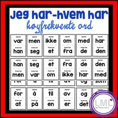 Jeg har, hvem har - Høyfrekvente ord Teacher Resources, Norway, Language, Hedwig, Teaching, Education, Books, First Class, Libros