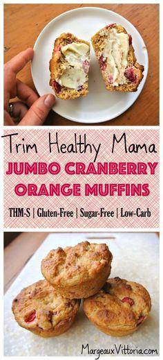 Trim Healthy Mama Jumbo Cranberry Orange Muffins (THM-S, Gluten-Free, Sugar-Free, Low-Carb)