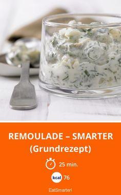 Remoulade – smarter - (Grundrezept) - smarter - Kalorien: 76 Kcal - Zeit: 25 Min. | eatsmarter.de