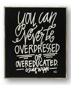 Look what I found on #zulily! Black 'Never Be Overdressed' Wall Sign by Collins #zulilyfinds
