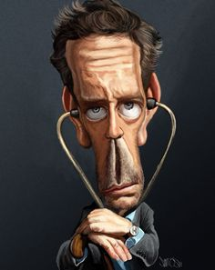 House M.D.  http://www.deviantart.com/download/64553854/House_M_D__caricature_by_nelsonsantos.jpg