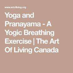 Yoga and Pranayama - A Yogic Breathing Exercise | The Art Of Living Canada