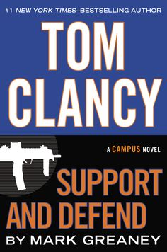 TOM CLANCY SUPPORT AND DEFEND by Mark Greaney -- One of Tom Clancy's most storied characters, Dominic Caruso, is the only one who can stop America's secrets from falling into enemy hands in this blockbuster new novel written by Clancy's longtime coauthor.
