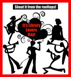 Let's Celebrate Library Lovers Day! Thanks a librarian on February 14, and give a book! #IBGD