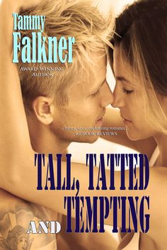 Tall, Tatted and Tempting (The Reed Brothers #1) by Tammy Falkner - Way more than I was expecting. One of my favorites