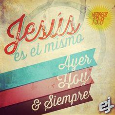 #Jesucristo es el mismo ayer, hoy y siempre. - Hebreos 13:8 - taken by @enlacejuvenil - via http://instagramm.in