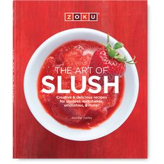 Zoku Art Of Slush Recipe Book ($21) ❤ liked on Polyvore featuring home, kitchen & dining, cookbooks, multi, healthy cookbook, cook-book and zoku