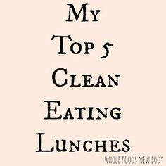 Whole Foods...New Body!: {My Top 5 Clean Eating Lunches}