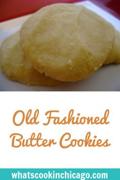 Old Fashioned Butter Cookie - Holiday Recipes Butter Cookies Recipe, Yummy Cookies, Cookie Butter, 3 Ingredient Butter Cookies, Cupcake Cookies, Easy Cookie Recipes, Dessert Recipes, Cookie Desserts, Easy Desserts