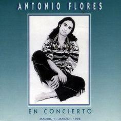 Antonio Flores - En Concierto - 1995
