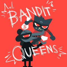 Nitw fanart - Bandit Queens of Possum Springs 'I'm Goknba?'