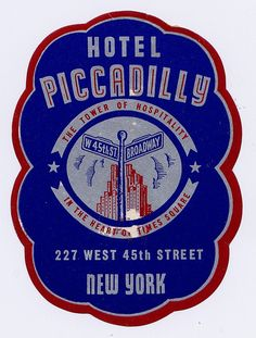 Hotel Piccadilly New York luggage sticker.....this is the 1st NYC hotel I ever stayed in.....I was 15 on my 1st visit...I have been in LOVE with NYC ever since.....too bad the hotel is no longer there.