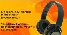Pénzkeresés: Havi fél millió? Over Ear Headphones, Vacuums, Home Appliances, House Appliances, In Ear Headphones, Domestic Appliances, Vacuum Cleaners