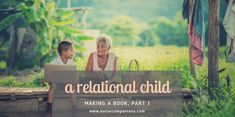 Making a Book Part 1: a Relational Child