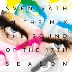 Sven Vath – The Sound Of The 17th Season CORMIX054 (Bonus Track Version) » Minimal Freaks