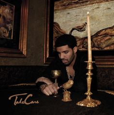Drake - Take Care. I'm in love! But shhh. don't tell my boyfriend I can't stand when he's right!