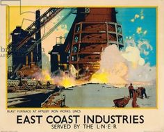 East Coast Industries Vintage Poster (artist: Mason) UK c. 1928 (Art Prints, Wood & Metal Signs, Can Posters Uk, Train Posters, Railway Posters, Modern Posters, Industrial Artwork, British Travel, Retro Poster, Train Pictures, Stock Art