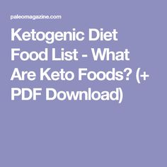Ketogenic Diet Food List - What Are Keto Foods? (+ PDF Download)