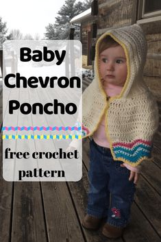 Baby Chevron Poncho - Edyth Blayn: The happy medium between your baby's car seat safety and warmth and Momma's sanity! Crochet Baby Sweaters, Crochet Baby Clothes, Newborn Crochet, Crochet Poncho, Toddler Poncho, Baby Poncho, Kids Poncho, Knitting For Kids, Crochet For Kids