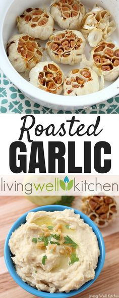 Roasted Garlic is so easy to make and gives tons of flavor to any dish. from Living Well Kitchen @memeinge || https://memeinge.com/blog/roasted-garlic/