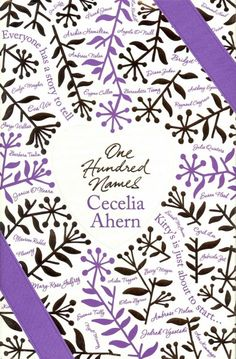 One hundred names / Cecelia Ahern. Loved the book and the message.