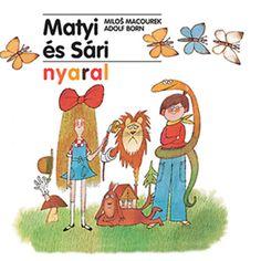 Milos Macourek, Adolf Born: Matyi és Sári nyaral Childrens Books, Sari, Comics, Illustration, Blog, Games, Summer, Children Books, Saree