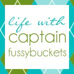Life with Captain Fussybuckets  http://www.captainfussybuckets.com
