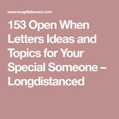 153 Open When Letters Ideas and Topics for Your Special Someone – Longdistanced