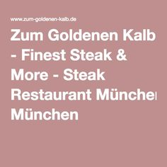 Zum Goldenen Kalb - Finest Steak & More - Steak Restaurant München