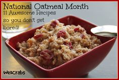 id you know that January is National Oatmeal Month? Say what? Yes there is an entire month devoted to Oatmeal.