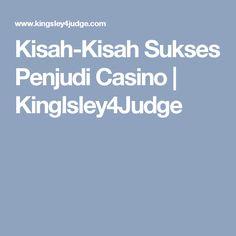 Kisah-Kisah Sukses Penjudi Casino | Kinglsley4Judge