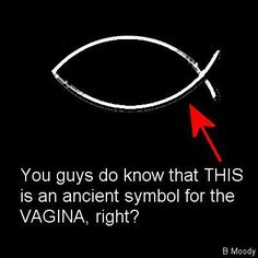 You guys do know that this is an ancient symbol for the VAGINA, right?....  idiots