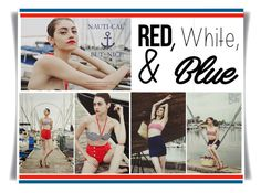 """""""Red, White and Blue"""" by patricia-dimmick on Polyvore featuring redwhiteandblue, Nautical and july4th"""
