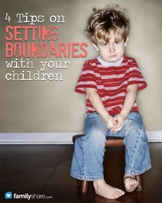 FamilyShare.com l 4 tips on setting boundaries with your #children