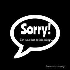 Sorry! Dat was niet de bedoeling....