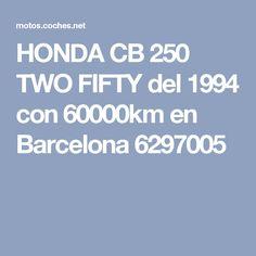 HONDA CB 250 TWO FIFTY del 1994 con 60000km en Barcelona 6297005