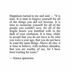 This. A thousand times, THIS! Accept happiness will always strive to be better.. If I don't do it w passion.. Its not worth it..