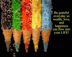 Be grateful everyday so wealth, love, and happiness can flow into your LIFE! Colorful Wallpaper, Cool Wallpaper, Mobile Wallpaper, Attitude Of Gratitude, Fun Projects, Colored Pencils, All The Colors, Grateful, Thankful