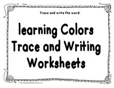 Learning Colors Tracing and Writing Worksheet:  Print out sheets as needed, kids learn how to Identify the colors and to Trace and write the word.  Colors:  blue, red, yellow, green, orange, purple, pink, brown, black, white, grey, gray.