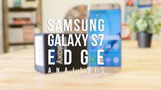 Análisis Samsung Galaxy S7 Edge, review en español | Samsung Galaxy S7 Edge analysis, review in Spanish | #Android #Samsung #Galaxy #S7Edge #Review